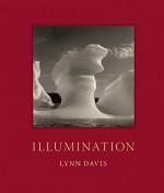 Illumination - Lynn Davis, Pico Iyer