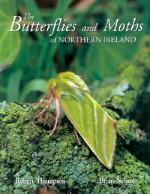 The Butterflies and Moths of Northern Ireland - Robert Thompson, Brian Nelson