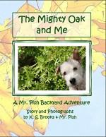 The Mighty Oak and Me (Mr. Pish Backyard Adventure Book 2) - K. S. Brooks, Mr. Pish, K. S. Brooks
