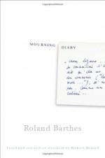 Mourning Diary - Roland Barthes, Richard Howard
