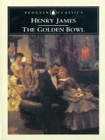 The Golden Bowl - Henry James, Gore Vidal, Patricia Crick