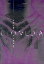 Biomedia - Eugene Thacker