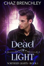 Dead of Light (Northern Lights Book 1) - Chaz Brenchley