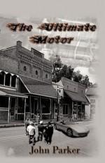 The Ultimate Motor - John Parker