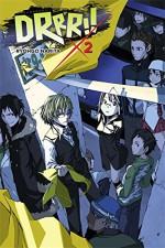 Durarara!!, Vol. 2 (novel) (Durarara!! (novel)) - Ryohgo Narita