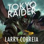 Tokyo Raider: A Tale of the Grimnoir Chronicles - Larry Correia, Bronson Pinchot