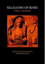 Religions of Rome: Volume 2: A Sourcebook - Mary Beard, John North