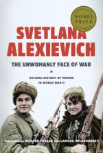 The Unwomanly Face of War: An Oral History of Women in World War II - Svetlana Alexievich, Larissa Volokhonsky, Richard Pevear