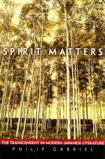 Spirit Matters: The Transcendent in Modern Japanese Literature - Philip Gabriel