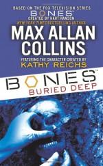 Bones Buried Deep - Max Allan Collins