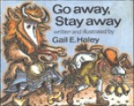 Go Away, Stay Away - Gail E. Haley