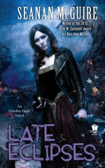 Late Eclipses - Seanan McGuire