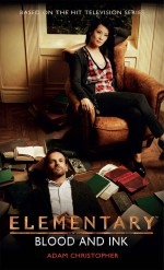 Elementary: Blood and Ink - Adam Christopher