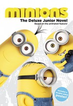 Minions: The Deluxe Junior Novel - Sadie Chesterfield