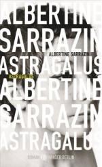 Astragalus (German Edition) - Albertine Sarrazin, Claudia Steinitz