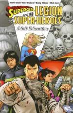 Supergirl and the Legion of Super-Heroes, Vol. 4: Adult Education - Mark Waid, Tony Bedard, Barry Kitson, Mick Gray