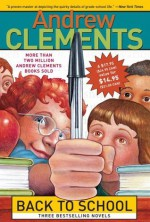 Back to School (Boxed Set): School Story; The Report Card; A Week in the Woods - Andrew Clements, Brian Selznick