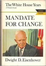 Mandate for Change, 1953-56 - Dwight D. Eisenhower
