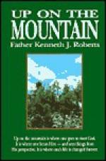 Up on the Mountain - Kenneth J. Roberts, Wayne Wieble