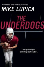 The Underdogs - Mike Lupica