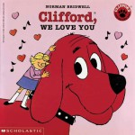 Clifford, We Love You - Norman Bridwell