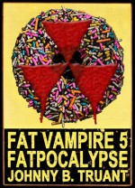 Fatpocalypse - Johnny B. Truant