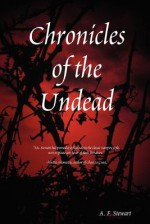 Chronicles of the Undead - A.F. Stewart