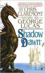 Shadow Dawn - Chris Claremont, George Lucas