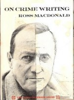 On Crime Writing - Ross Macdonald