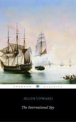 The International Spy (ShandonPress) - Allen Upward, Shandonpress
