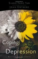 Coping with Depression - Siang-Yang Tan, John Ortberg Jr.