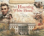 Who's Haunting the White House?: The President's Mansion and the Ghosts Who Live There - Jeff Belanger, Rick Powell