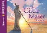The Circle Maker for Kids - Mark Batterson