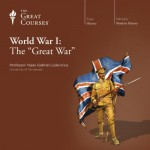 World War I: The Great War - The Great Courses, Professor Vejas Gabriel Liulevicius, The Great Courses