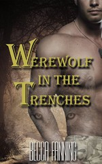 Werewolf In The Trenches (BBW Historical Shifter Romance) - Becca Fanning