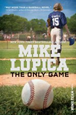 The Only Game - Mike Lupica