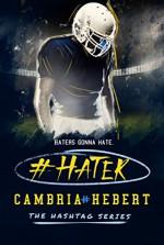 #Hater (Hashtag Series Book 2) - Cambria Hebert