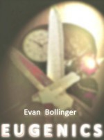 E U G E N I C S - Evan Bollinger