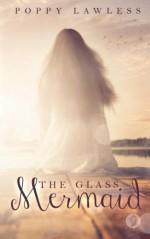 The Glass Mermaid by Poppy Lawless (2015-07-17) - Poppy Lawless