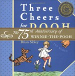 Three Cheers for Pooh - Brian Sibley, Ernest H. Shepard