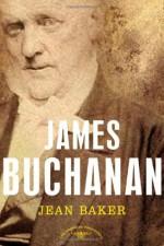 James Buchanan - Jean H. Baker, Arthur M. Schlesinger Jr.