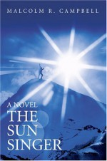The Sun Singer - Malcolm R. Campbell