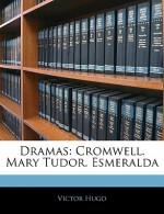 Dramas: Cromwell. Mary Tudor. Esmeralda - Victor Hugo