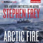 Arctic Fire - Stephen Frey, William Dufris, Brilliance Audio