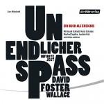 Unendlicher Spaß - David Foster Wallace, Harald Schmidt, Joachim Król, Maria Schrader, Der Hörverlag