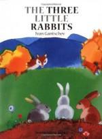 The Three Little Rabbits: A Balkan Folktale - Ivan Gantschev, J. Alison James