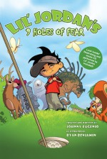 Lil' Jordan's 9 Holes of Fear [With CD (Audio)] - Johnny Eugenio