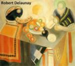 31 Color Paintings of Robert Delaunay - French Orphic Painter (April 12, 1885 - October 25, 1941) - Jacek Michalak, Robert Delaunay