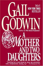 Mother and Two Daughters - Gail Godwin