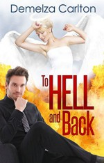 To Hell and Back (Mel Goes to Hell series Book 4) - Demelza Carlton